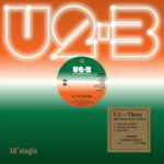 U2 'THREE' EP LIMITED EDITION 12″ BLACK VINYL EP REISSUE To Celebrate 40th Anniversary of U2's First Ever Release